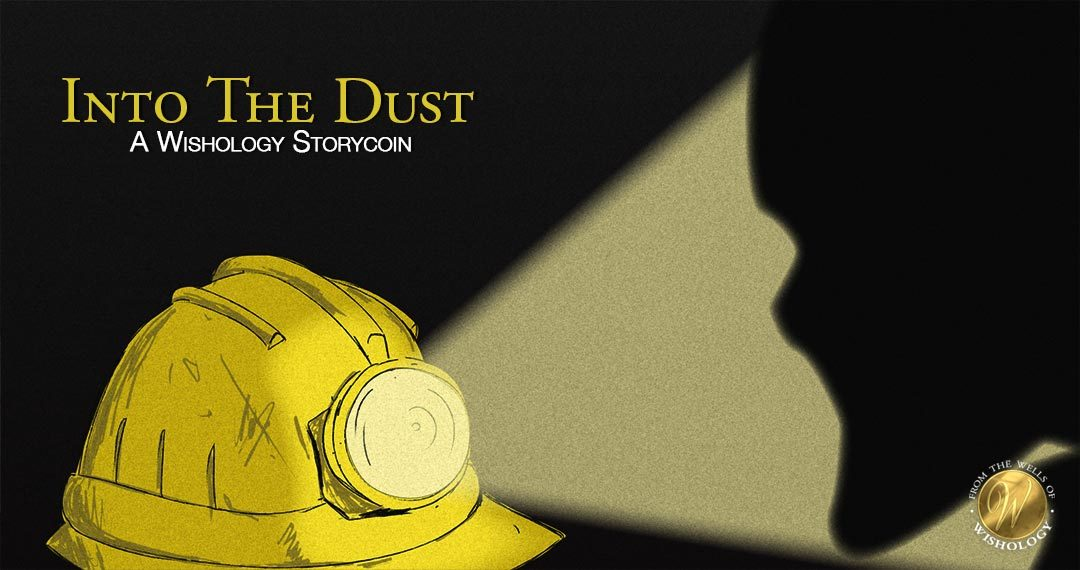 Into The Dust - A Wishology Storycoin