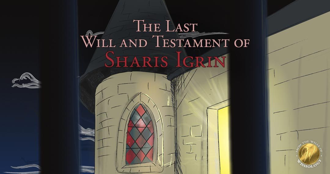 The Last Will and Testament of Sharis Igrin